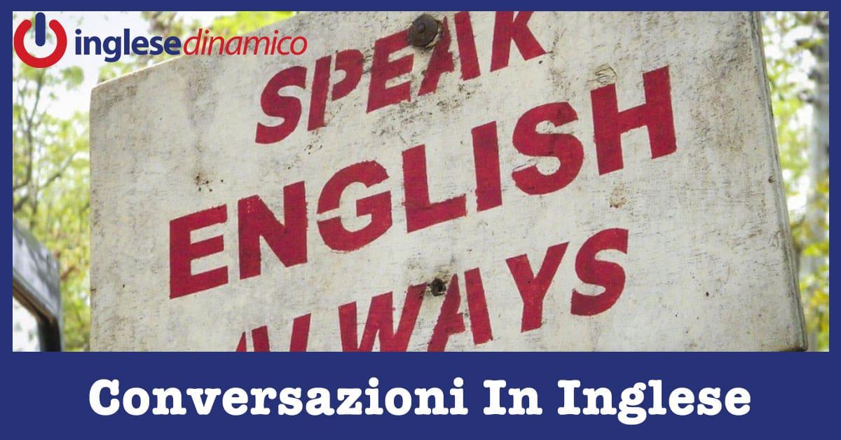 Conversazioni In Inglese: Come Farle Con Successo - Inglese