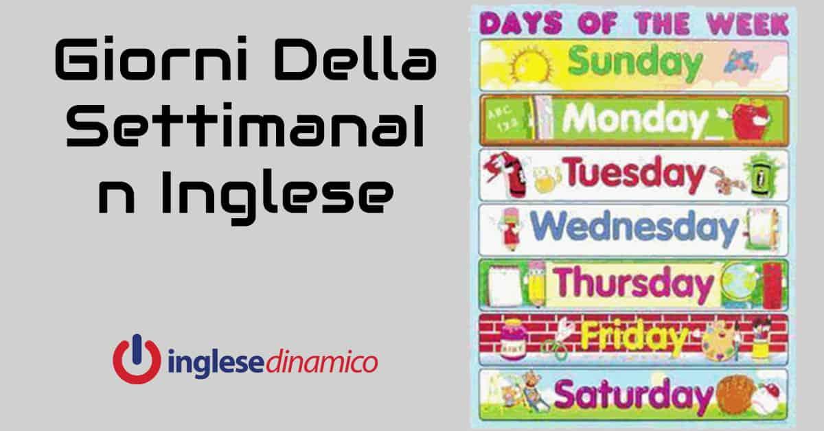 Giorni Della Settimana In Inglese Scopriamoli Inglese Dinamico