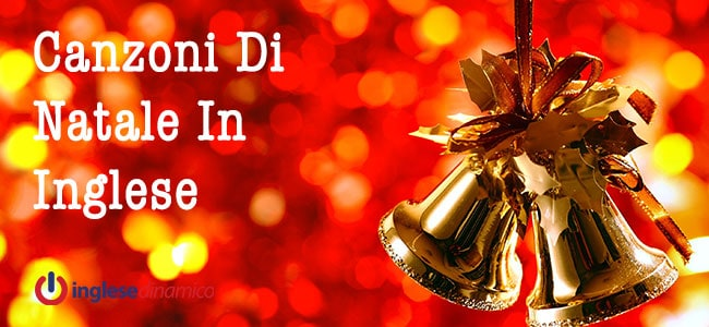 Canzoni Di Natale In Inglese.Canzoni Di Natale In Inglese Le Piu Belle Inglese Dinamico